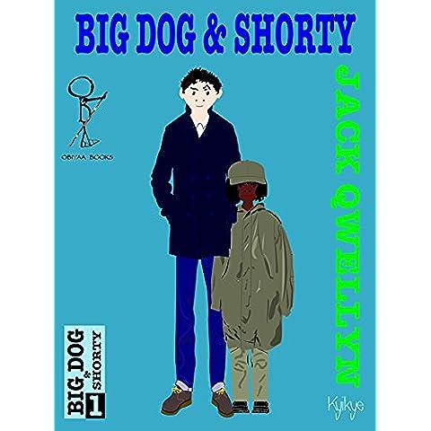 BIG DOG & SHORTY (English Edition)