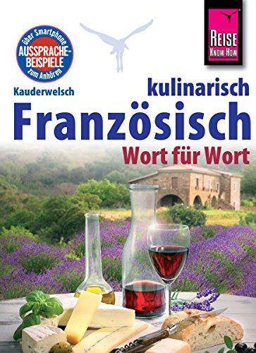 Reise Know-How Kauderwelsch Französisch kulinarisch Wort für Wort: Kauderwelsch-Sprachführer Band 134 Reise-outlet