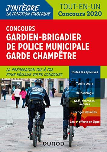 Concours Gardien-brigadier de police municipale - Garde champêtre - 2020 : Externe, Interne - Tout-en-un (J'intègre la Fonction Publique) (French Edition)