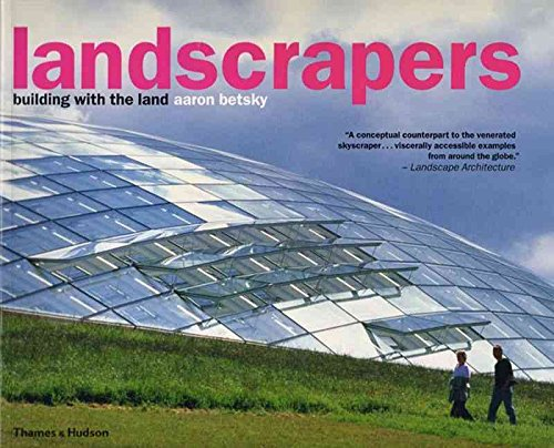 [(Landscrapers : Building with the Land)] [By (author) Aaron Betsky] published on (March, 2006)