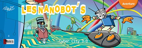 Les Nanobot's, Cyber City 3.0