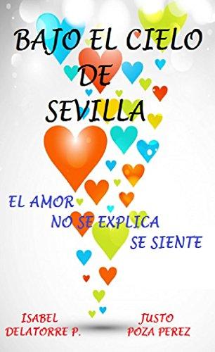 bajo-el-cielo-de-sevilla-el-amor-no-se-explica-se-siente-andalucia-querida-n-1