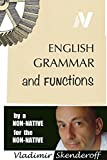 English Grammar and Functions: by a non-native, for the non-native