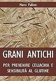 Grani antichi per prevenire celiachia e sensibilità al glutine