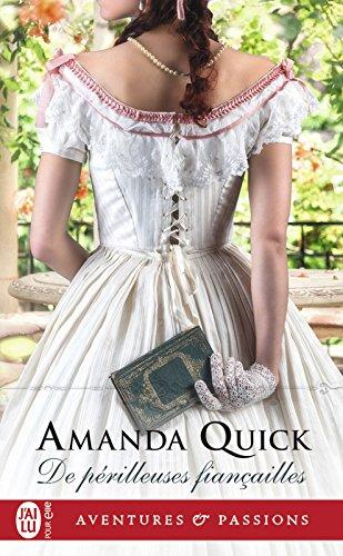 De périlleuses fiançailles (J'ai lu Aventures & Passions t. 11797) par Amanda Quick