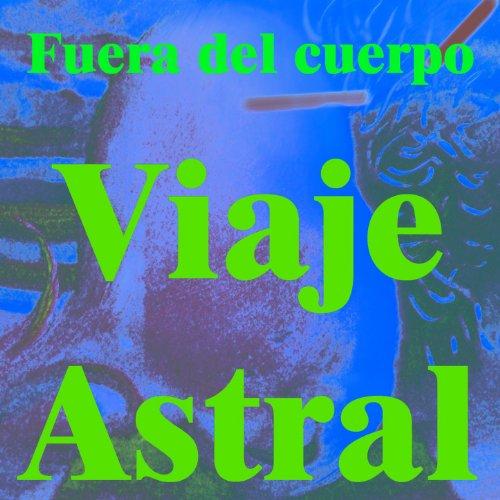 Viaje astral vol 2 by fuera del cuerpo on amazon music for Fuera de vacaciones