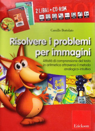 Risolvere i problemi per immagini. Con CD-ROM