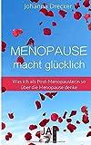 Menopause macht glücklich: Was ich als Post-Menopauslerin so über die Menopause denke
