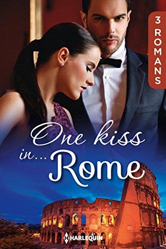 En ligne téléchargement gratuit One kiss in... Rome : 3 romans (Hors Collection) epub pdf
