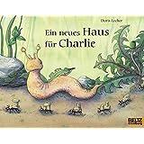 Ein neues Haus für Charlie: Vierfarbiges Bilderbuch (MINIMAX)