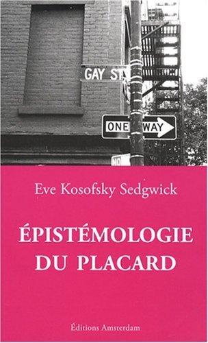 Epistémologie du placard de Eve Kosofsky Sedgwick (9 mai 2008) Broché