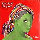 Martial Raysse | album de l'exposition | français/anglais