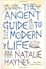 By Natalie Haynes The Ancient Guide to Modern Life [Hardcover] Hardcover