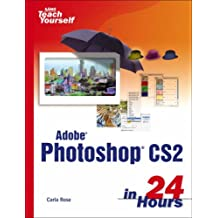 Sams Teach Yourself Adobe Photoshop CS2 in 24 Hours and Hot Tips Bundle