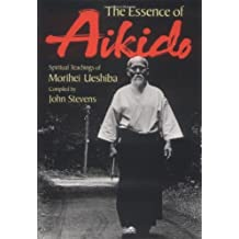 The Essence of Aikido: Spiritual Teachings of Morihei Ueshiba by Ueshiba, Morihei (1999) Taschenbuch