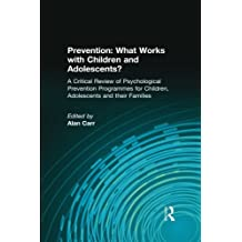Prevention: What Works with Children and Adolescents?: A Critical Review of Psychological Prevention Programmes for Children, Adolescents and their Families