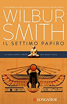 Il settimo papiro: Il ciclo egizio (La Gaja scienza) di [Smith, Wilbur]