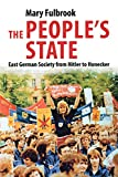 People's State: East German Society from Hitler to Honecker
