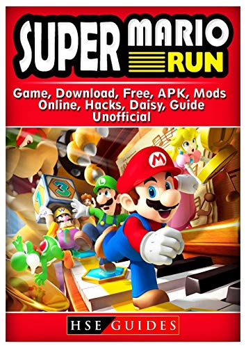 Super Mario Run Game, Download, Free, APK, Mods, Online, Hacks, Daisy, Guide Unofficial -