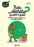 Trier les déchets, ça sert à quoi ? (Petites et grandes questions) (French Edition)