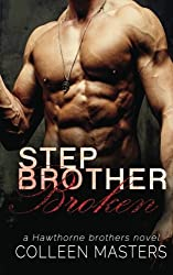 Stepbrother Broken (The Hawthorne Brothers) (Volume 2) by Colleen Masters (2015-08-29)