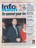 INFO MATIN [No 499] du 22/12/1995 - PAPON - LES ACCUSATIONS DU PROCUREUR DE BORDEAUX - UN SOMMET POUR RIRE - JUPPE CONFIRME QUE LE RDS NE SERA PAS DIFFERE - LA NEIGE SE FAIT DESIRER - ELISABETH ET DIANA DIVORCENT - LE PRINCE CHARLES EST D'ACCORD - MARTIN BOUYGUES CHEZ LE JUGE COURROYE - VITROLLES DECAPITEE