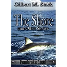 The Shore and Other Stories (Pembroke Steel Book 3)