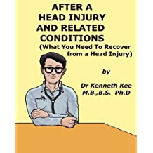 After A Head Injury And Related Conditions (What You Need To Recover from a Head Injury) (A Simple Guide to Medical Conditions)