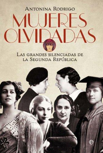 Mujeres olvidadas (Historia divulgativa) por Antonina Rodrigo
