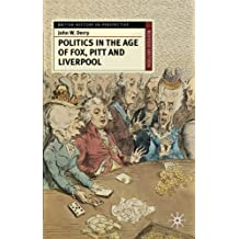 Politics in the Age of Fox, Pitt and Liverpool (British History in Perspective)