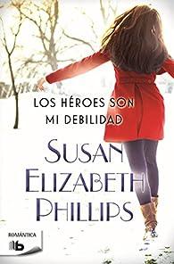 Los héroes son mi debilidad par Susan Elizabeth Phillips