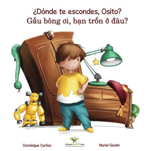 ¿Dónde te escondes, Osito? -  Gâu bông oi, ban trôn ô dâu?  (Libro bilingüe + libro de actividades en español - vietnamita): Volume 1 (Lou & Teddy)