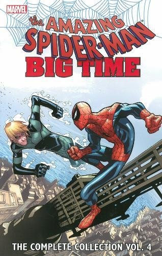 SPIDER-MAN BIG TIME 04 COMPLETE COLLECTION (Spider-Man: Big Time - the Complete Collection)