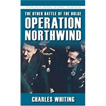 The Other Battle of the Bulge: Operation Northwind (Spellmount Siegfried Line)