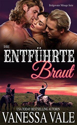 Ihre entführte Braut (Bridgewater Ménage-Serie 1)
