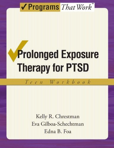 Prolonged Exposure Therapy for PTSD Teen Workbook (Treatments That Work) by Kelly R. Chrestman (2008-09-22)