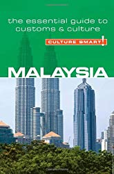 Malaysia - Culture Smart! The Essential Guide to Customs & Culture