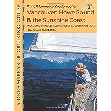 Dreamspeaker Cruising Guide: Volume 3 - Vancouver, Howe Sound & the Sunshine Coast