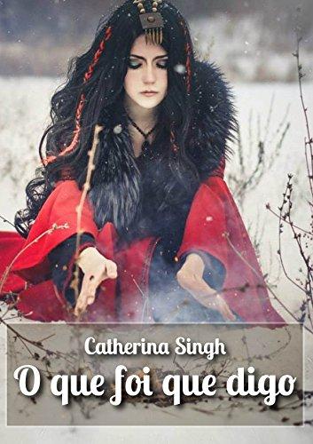 O que foi que digo (Portuguese Edition) par Catherina Singh