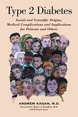 [(Type 2 Diabetes : Social and Scientific Origins, Medical Complications and Implications for Patients and Others)] [By (author) Andrew Kagan ] published on (October, 2009)