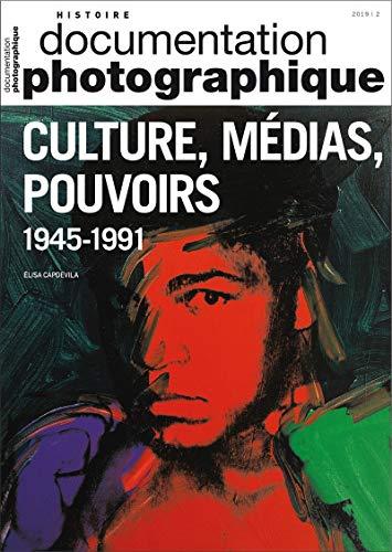 Culture, médias, pouvoirs aux Etats-Unis et en Europe occidentale, 1945-1991 par  Elisa Capdevila