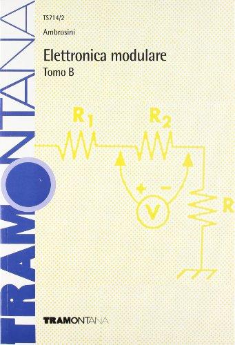 Elettronica modulare. Modulo B. Per la 3ª classe degli Ist. Tecnici industriali