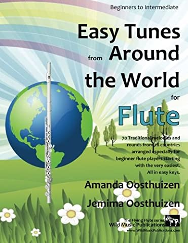 Easy Tunes from Around the World for Flute: 70 easy traditional tunes to explore for beginner flautists. Starting with just 4 notes and progressing. All in easy keys. (The Flying