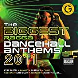 The Biggest Ragga Dancehall Anthems 2011