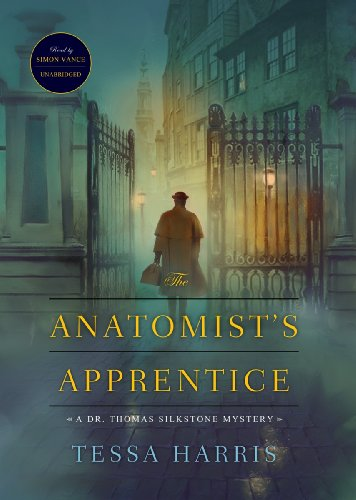 The Anatomist's Apprentice (Dr. Thomas Silkstone Mysteries)