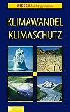 Klimawandel, Klimaschutz (Wissen leicht gemacht) - Tatjana Alisch