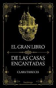 El gran libro de las casas encantadas par Clara Tahoces