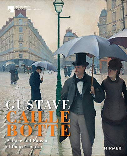 Gustave Caillebotte: Painter and Patron of Impressionism