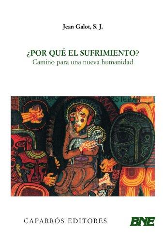 ¿Por qué el sufrimiento? por S.J. Jean Galot