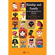Kinship and Family: An Anthropological Reader (Wiley Blackwell Anthologies in Social and Cultural Anthropology)